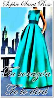 https://librosinpagar.blogspot.com/2018/12/tu-corazon-te-lo-dira-sophie-saint-rose.html